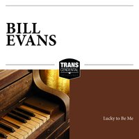 Lucky to Be Me — Bill Evans