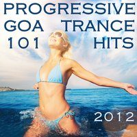 101 Progressive Goa Trance Hits 2012 (Best of Top Electronic Dance, Acid, Techno, House, Rave Anthems, Psytrance Festival Party) — сборник