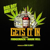 Gets It in (feat. FudgeMack & Mark Vell) — Box Boy Mike Spitz