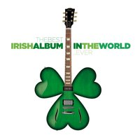 The Best Irish Album In The World...Ever! — сборник