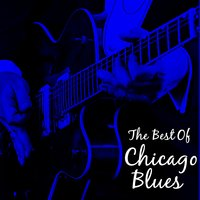 The Best of Chicago Blues: Classic Blues by Buddy Guy, Howlin' Wolf, John Lee Hooker, Muddy Waters & More! — сборник