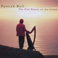 The Fine Beauty of the Island — Patrick Ball