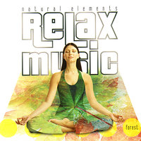 Relax Music - Natural Elements - Forest — Relax Music