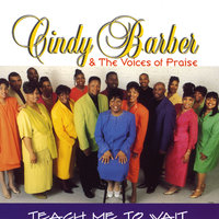 Teach Me To Wait — Cindy Barber & The Voices of Praise