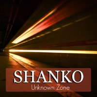 Unknown Zone - Single — Shanko