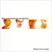 Black Mesa Songs — The New Mexican Revolution