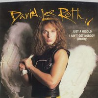 Just A Gigolo/I Ain't Got Nobody / Just A Gigolo/I Ain't Got Nobody — David Lee Roth
