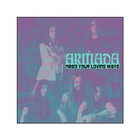 Need Your Loving Ways — Armada