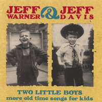Two Little Boys: More Old Time Songs for Kids — Jeff Warner and Jeff Davis