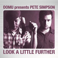 Look a Little Further — Domu, Pete Simpson