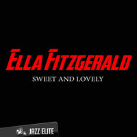 Sweet and Lovely — Ella Fitzgerald, Джордж Гершвин