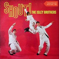 Shout! — The Isley Brothers, Irving Berlin
