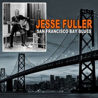 San Francisco Bay Blues — Jesse Fuller