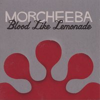 Blood Like Lemonade — Morcheeba