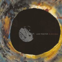 Black Hole — Love Tractor