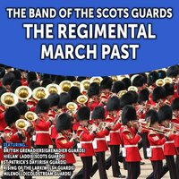 The Regimental March Past — The Band Of The Scots Guards