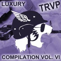 Luxury Trvp Compilation Vol. Vi — сборник