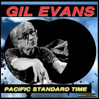 Pacific Standard Time Remastered — Gil Evans