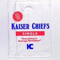 Everything Is Average Nowadays — Kaiser Chiefs