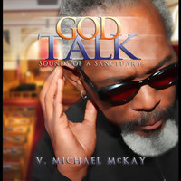 God Talk: Sounds of a Sanctuary — V. Michael Mckay