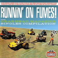 Runnin' on Fumes: the Gearhead Magazine Singles Compilation — сборник