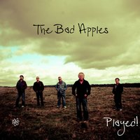 Played — The Bad Apples