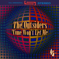 Time Won't Let Me — The Outsiders
