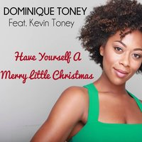 Have Yourself a Merry Little Christmas (feat. Kevin Toney) — Kevin Toney, Dominique Toney
