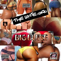 Big Butts — the White N3rd