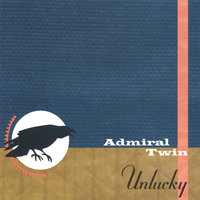 Unlucky — Admiral Twin