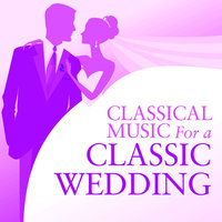 Classical Music For A Classic Wedding — сборник