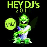 Hey DJ's 2011, Vol. 2 — сборник
