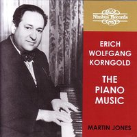 Erich Wolfgang Korngold: The Piano Music — Martin Jones, Эрих Вольфганг Корнгольд