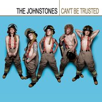 Can't Be Trusted — The Johnstones