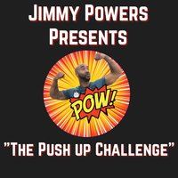The Push Up Challenge — Jimmy Powers