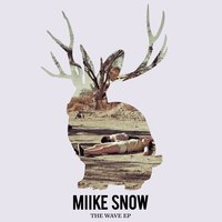 The Wave — Miike Snow