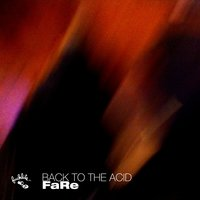 Back To The Acid — Fare