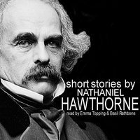 Short Stories by Nathaniel Hawthorne — Basil Rathbone, Emma Topping
