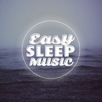 Easy Sleep Music — Easy Sleep Music