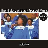 The History of Black Gospel Volume 5 — сборник