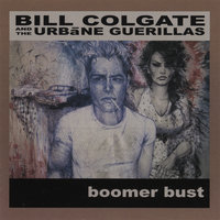 Boomer Bust — Bill Colgate and the Urbane Guerillas