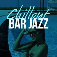 Chillout Bar Jazz — Bar Music Chillout Café