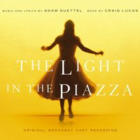 The Light in the Piazza — Adam Guettel