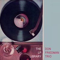 The Lp Library — Don Friedman Trio