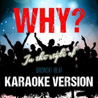 Why? (In the Style of Bronski Beat) - Single — Ameritz Audio Karaoke