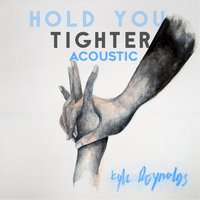 Hold You Tighter — Kyle Reynolds