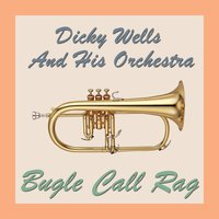 Bugle Call Rag — Dicky Wells & his Orchestra