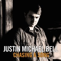 Chasing a Song — Justin Michael Bell