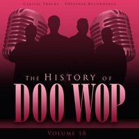 The History of Doo Wop, Vol. 18 (50 Unforgettable Doo Wop Tracks) — The Clovers