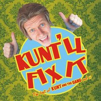 Kunt'll Fix It — Kunt and the Gang